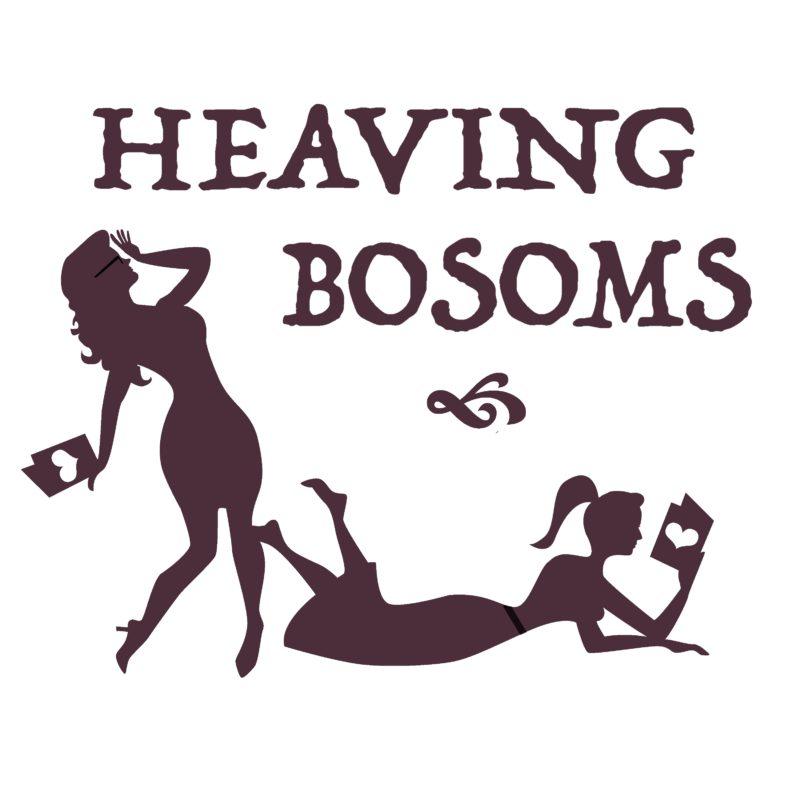 Heaving Bosoms