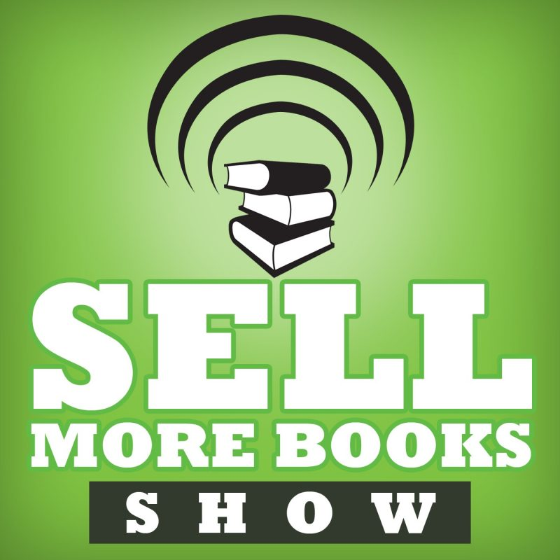 The Sell More Books Show